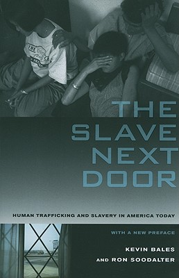 The Slave Next Door By Bales, Kevin/ Soodalter, Ron