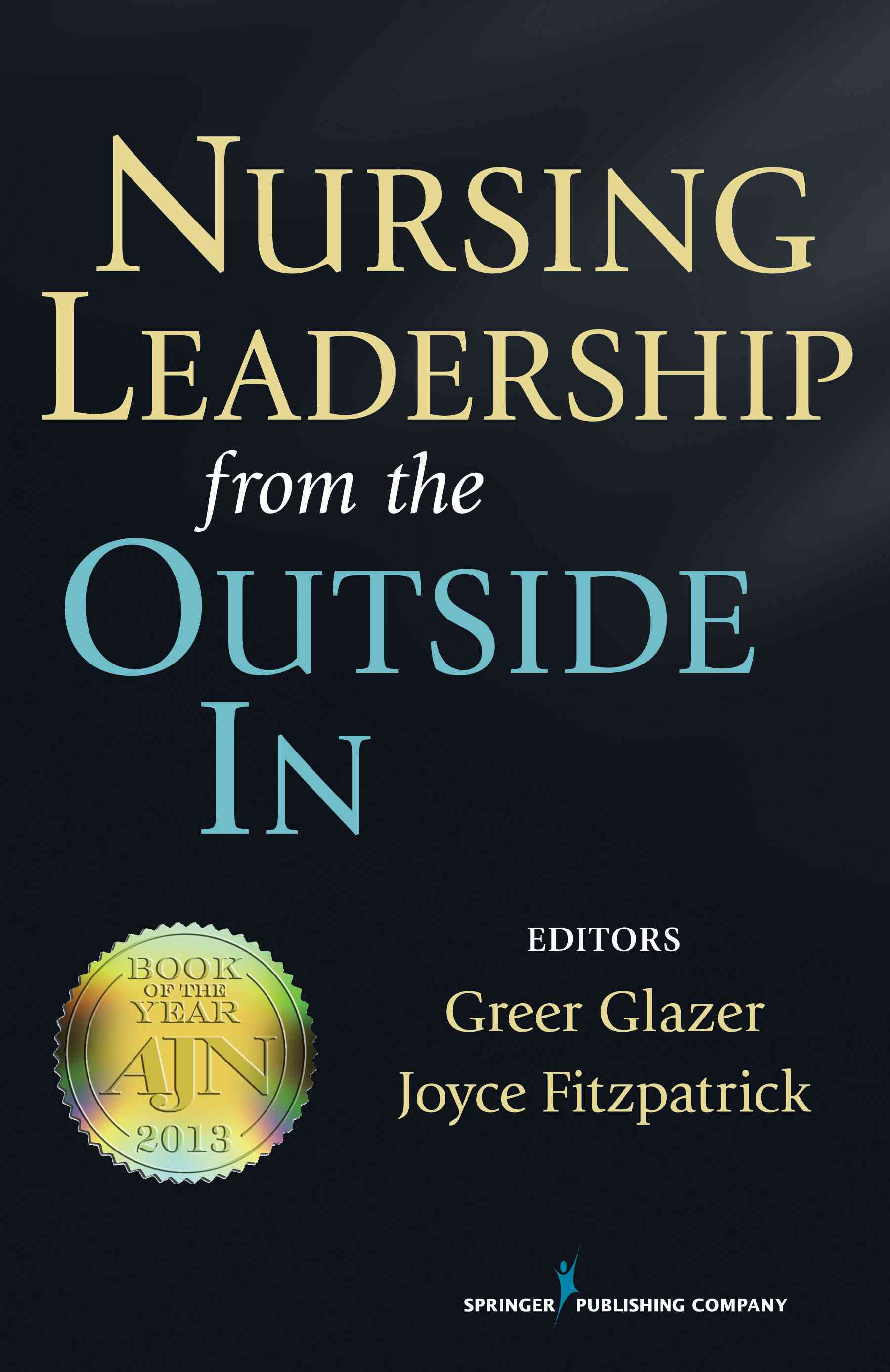 Nursing Leadership from the Outside In By Glazer, Greer (EDT)/ Fitzpatrick, Joyce (EDT)