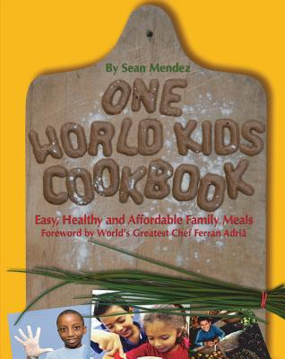 One World Kids Cookbook By Mendez, Sean