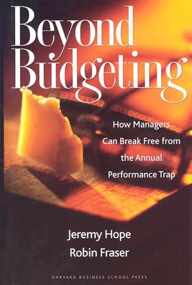 Beyond Budgeting By Hope, Jeremy/ Fraser, Robin
