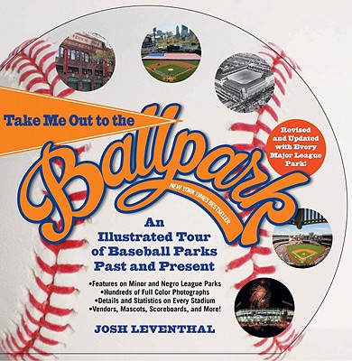 Take Me Out to the Ballpark By Leventhal, Josh